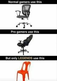 Meme Chair - real gamers don t use a chair meme xyz