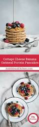 Protein Pancakes With Cottage Cheese by Best 25 Protein In Cottage Cheese Ideas On Pinterest Cottage