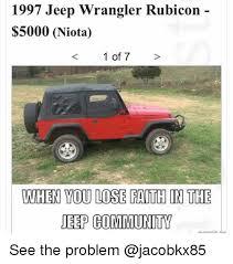 1997 jeep wrangler problems 1997 jeep wrangler rubicon 5000 niota 1 of 7 when you lose faith