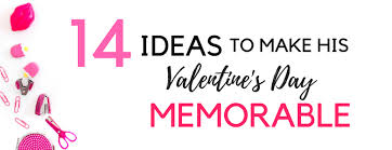 valentines day for 14 ideas to make his s day memorable 14 day challenge