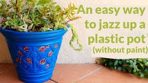 jazz up a plain plastic flower pot without using paint youtube