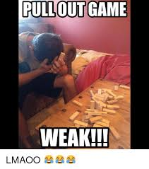 Funny Meme Games - pullout game weak lmaoo funny meme on me me