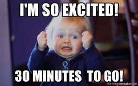 Excited Face Meme - i m so excited 30 minutes to go excited face meme generator