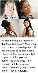 Asian Women Meme - white women latina women black women asian women remember that pic