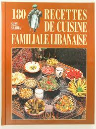 de recette de cuisine familiale 180 recettes de cuisine familiale libanaise biblieurope