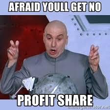 Profit Meme - afraid youll get no profit share dr evil meme meme generator