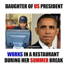 Restaurant Memes - daughter of us president f letdissemgoguys works in a restaurant