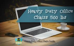 Office Chair Weight Capacity Best Heavy Duty Office Chairs 500 Lbs Heavy Duty Office Chairs