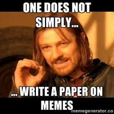 One Does Simply Not Meme Generator - one does not simply write a paper on memes one does not