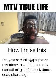 True Life Meme - 25 best memes about mtv true life mtv true life memes