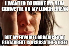 Organic Food Meme - the struggle is real with my broker friend imgflip