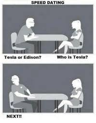 Geek Speed Dating Meme - speed dating who is tesla tesla or edison next dating meme on
