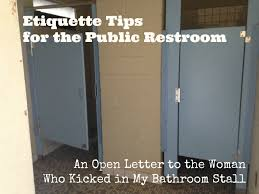 an open letter to the woman who kicked in my bathroom stall