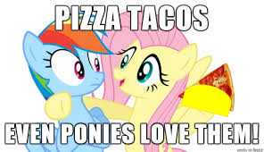 Memes Mlp - image fanmade pizza tacos for ponies meme png my little pony