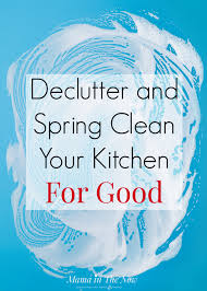 Spring Cleaning Hacks Declutter And Spring Clean The Kitchen For Good