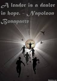 a leader is a dealer in hope u2013 napoleon bonaparte motivative