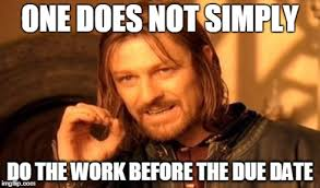 Due Date Meme - one does not simply meme imgflip
