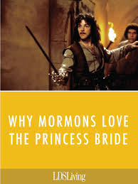 Princess Bride Meme - why mormons love the princess bride lds living
