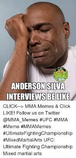 Anderson Silva Meme - if facebook anderson silva interviews be like click mma memes