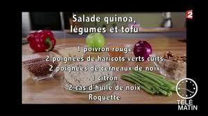 tele matin 2 fr cuisine gourmand salade quinoa légumes tofu 2 06 04 2017