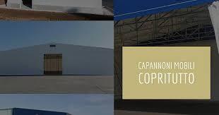 capannoni mobili usati capannoni mobili tunnel mobili coperture mobili retrattili