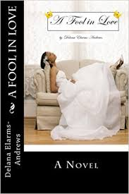 a fool in love a fool in love mrs delana elarms andrews 9781477432617 amazon