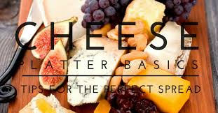 cheese platter basics tips for the spread