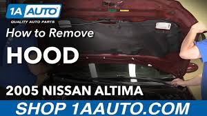 nissan altima 2005 parts how to remove reinstall hood 2005 nissan altima youtube