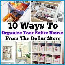 organize home ways to organize your entire home from the dollar store