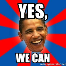 Yes We Can Meme - yes we can obama meme generator