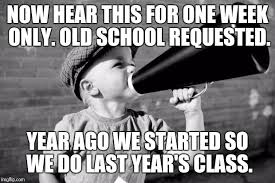 now hear this for one week only old school requested year ago we