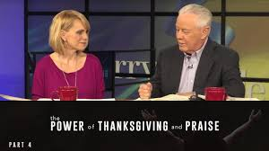 the power of thanksgiving and praise part 4