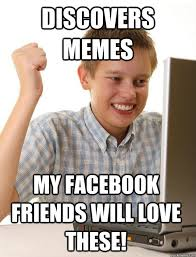 Friends Memes Facebook - discovers memes my facebook friends will love these first day