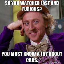 Fast Meme - so you watched fast and furious you must know a lot about cars
