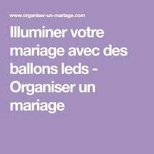 48 ans de mariage les 25 meilleures idées de la catégorie ballon led sur