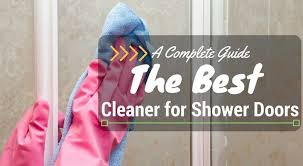 Best Cleaner For Shower Doors Best Cleaner For Shower Doors 2017 Reviews And Top Picks