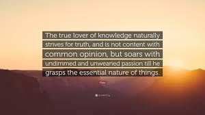 Plato Quotes About Love by Plato Quote U201cthe True Lover Of Knowledge Naturally Strives For