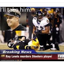 Ray Lewis Memes - i ll t him breaking news live ray lewis murders steelers player