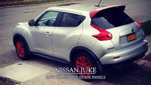 nissan juke lift kit how to remove door panels from nissan juke youtube