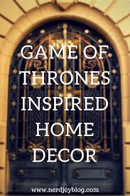 Nerd Home Decor Nerdjoy A Nerd Lifestyle Blog Game Of Thrones Home Decor
