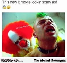 Funny Scary Memes - this new it movie looks scary af funny porn meme pmslweb