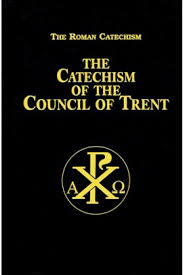 Council Of Trent Summary Catechism Of The Council Of Trent