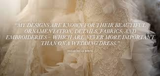 wedding dress quotes oscar de la renta quotes born to be a