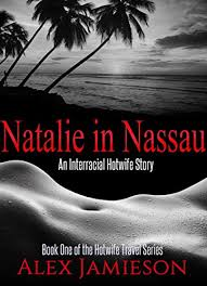 Interracial Vacation Sex Stories - natalie in nassau an interracial hotwife story the hotwife