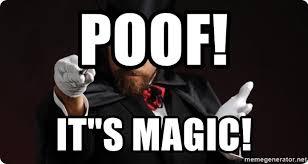 Magician Meme - poof it s magic household magician meme generator