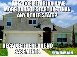 Funny Florida Memes - florida startups funny meme
