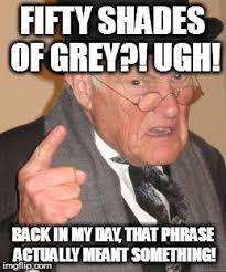 Meme Shades - that moment when meme old man shows disdain for 50 shades of grey