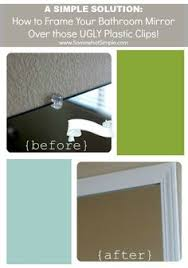 Framing Bathroom Mirror by Frame Your Mirror That Has Plastic Clips Plastic Clips Frame
