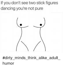 Meme Figures - if you don t see two stick figures dancing you re not pure