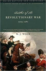 Armchair Revolutionary Amazon Com Battles Of The Revolutionary War 1775 1781 Major